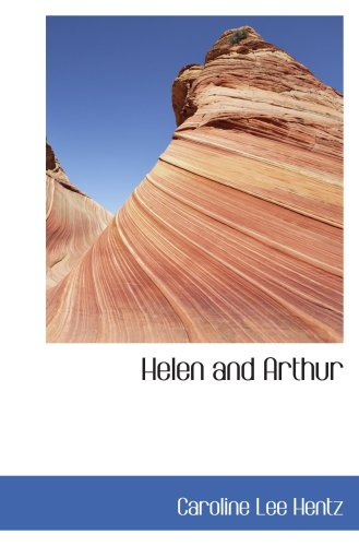 9780554097497: Helen and Arthur: Or: Miss Thusa's Spinning Wheel