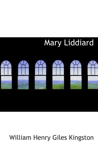 9780554097916: Mary Liddiard: The Missionary's Daughter