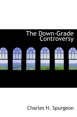 9780554098876: The Down-Grade Controversy