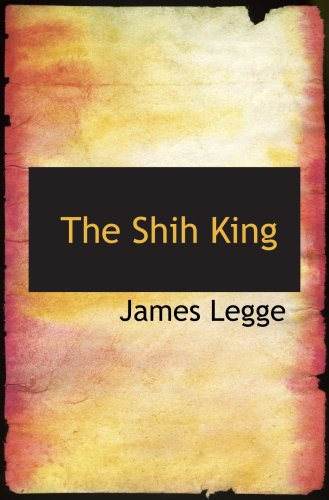 9780554099637: The Shih King: Or: Book of Poetry