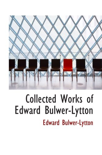 9780554100067: Collected Works of Edward Bulwer-Lytton