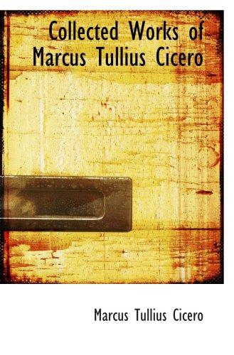 9780554100197: Collected Works of Marcus Tullius Cicero