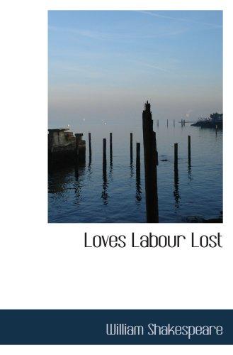 9780554101019: Loves Labour Lost