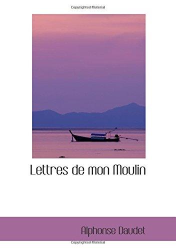 9780554101088: Lettres de mon Moulin