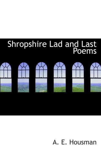 9780554101361: Shropshire Lad and Last Poems
