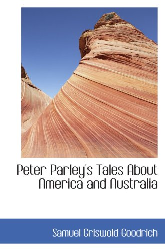 9780554101996: Peter Parley's Tales About America and Australia
