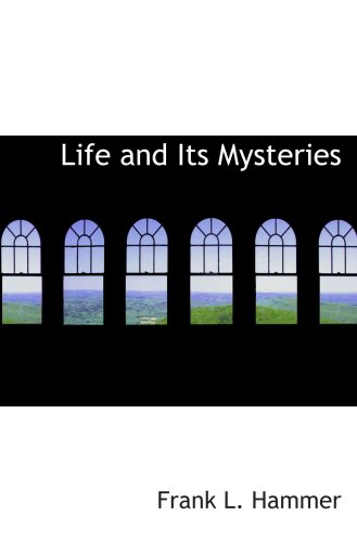 9780554102962: Life and Its Mysteries