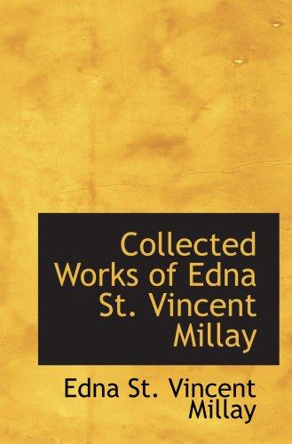 Collected Works of Edna St. Vincent Millay: Edna St. Vincent Millay
