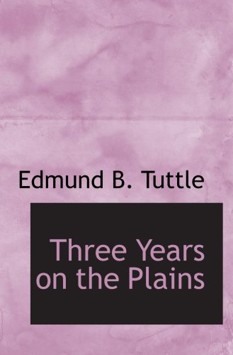 9780554103662: Three Years on the Plains: Observations of Indians, 1867-1870
