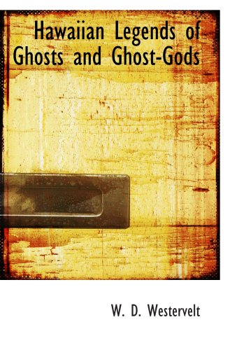 9780554103822: Hawaiian Legends of Ghosts and Ghost-Gods