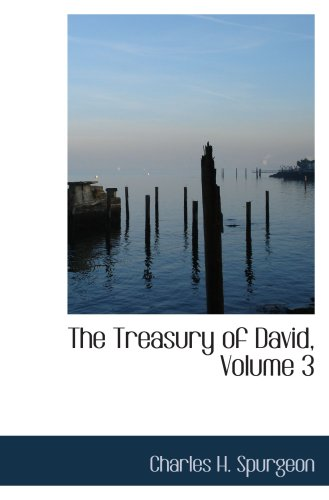 The Treasury of David, Volume 3 (0554105950) by Charles H. Spurgeon