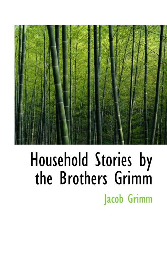 9780554106243: Household Stories by the Brothers Grimm