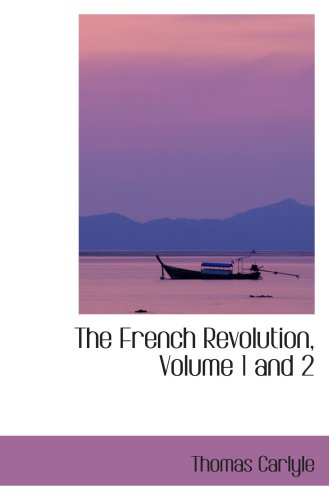 9780554106496: The French Revolution, Volume 1 and 2: A History