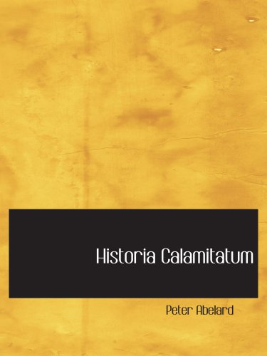9780554108216: Historia Calamitatum: The Story of my misfortunes
