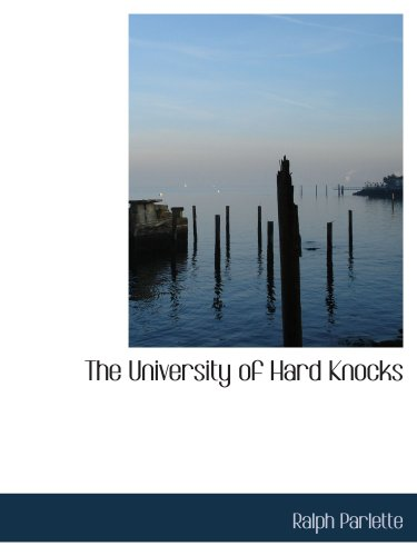 9780554108759: The University of Hard Knocks: The School that Completes Our Education