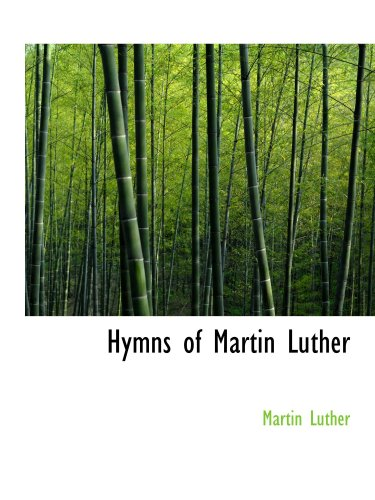 Hymns of Martin Luther (0554108763) by Luther, Martin