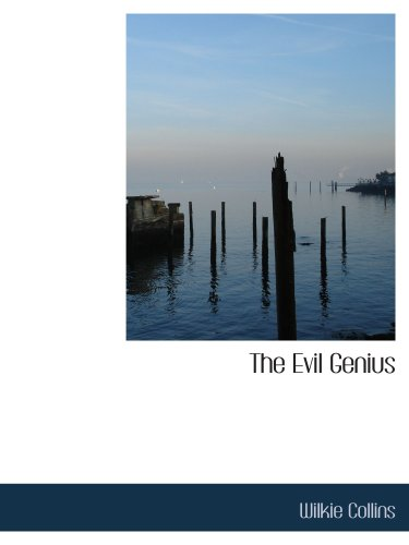 9780554109275: The Evil Genius: A Domestic Story