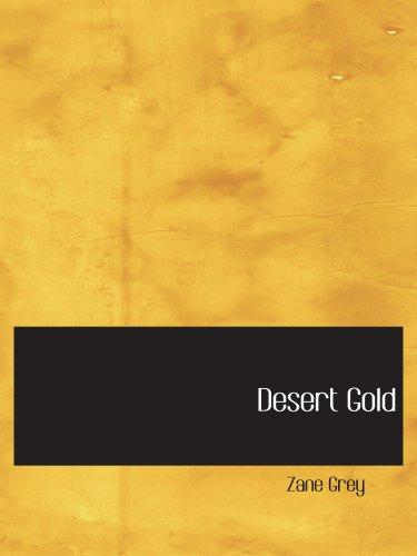9780554114286: Desert Gold