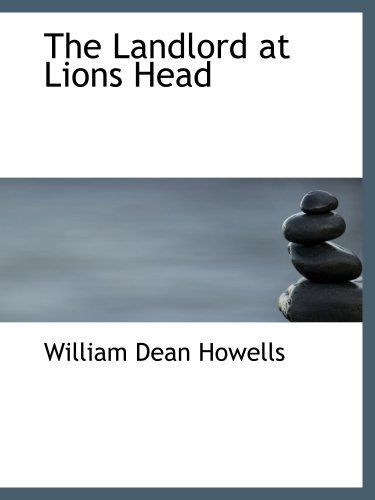 The Landlord at Lions Head: William Dean Howells