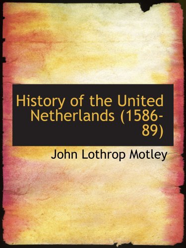 9780554114897: History of the United Netherlands (1586-89)