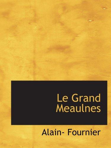 9780554116884: Le Grand Meaulnes