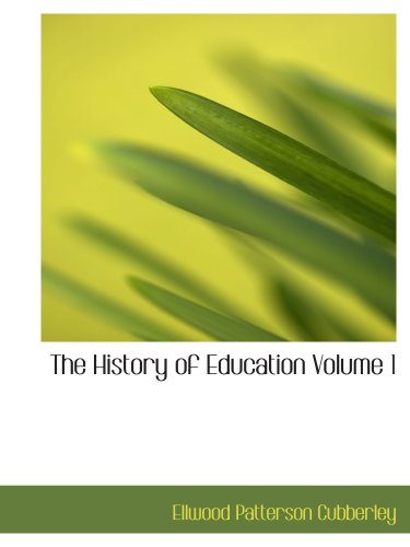 9780554119076: The History of Education Volume 1: Educational practice and progress considered as a