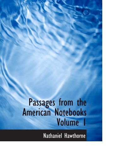 9780554119267: Passages from the American Notebooks Volume 1