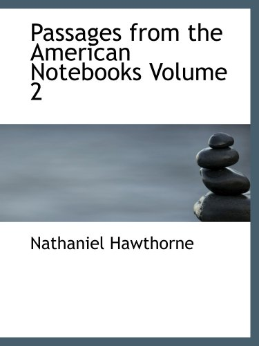 9780554119274: Passages from the American Notebooks Volume 2