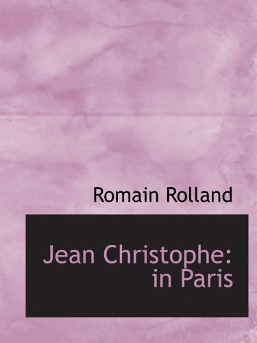 9780554119557: Jean Christophe: in Paris: The Market-Place Antoinette The House