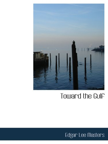 9780554119670: Toward the Gulf
