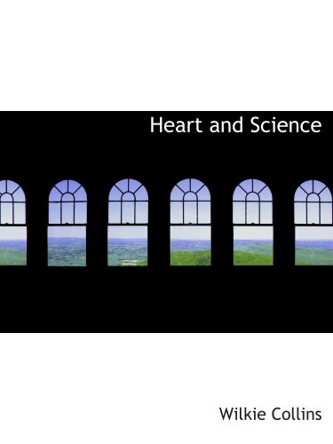 9780554119755: Heart and Science: A Story of the Present Time