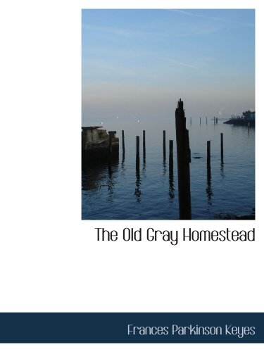 9780554124636: The Old Gray Homestead