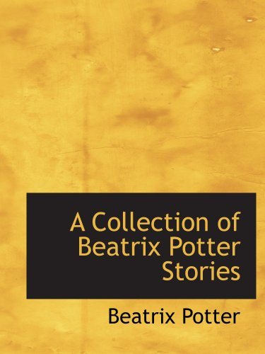 9780554125404: A Collection of Beatrix Potter Stories