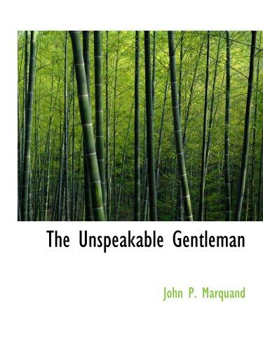 9780554126166: The Unspeakable Gentleman