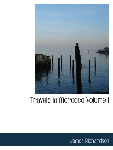 9780554126715: Travels in Morocco Volume I