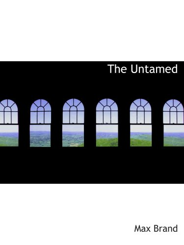 The Untamed (9780554128580) by Max Brand