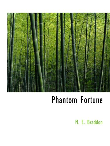 Phantom Fortune: a Novel (9780554128665) by M. E. Braddon
