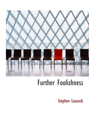 9780554129877: Further Foolishness: Sketches and Satires on The Follies of The Day