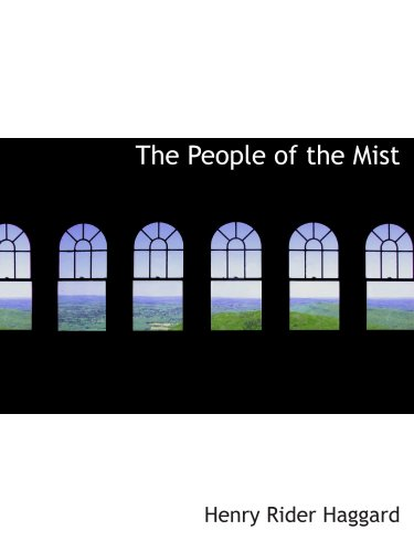 The People of the Mist (9780554131689) by H. Rider Haggard
