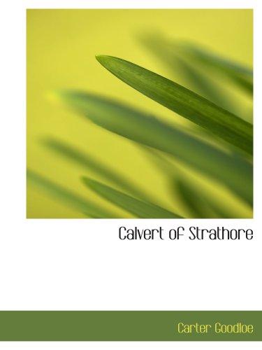 9780554134154: Calvert of Strathore