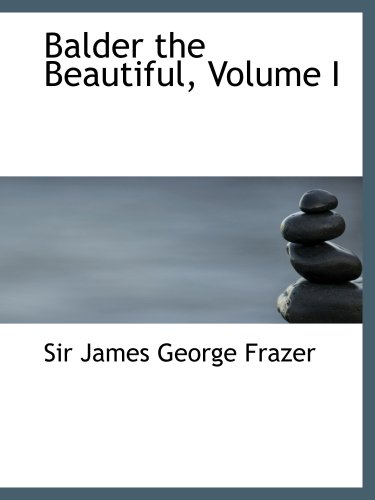 Balder the Beautiful, Volume I: A Study in Magic and Religion: the Golden Bough, P