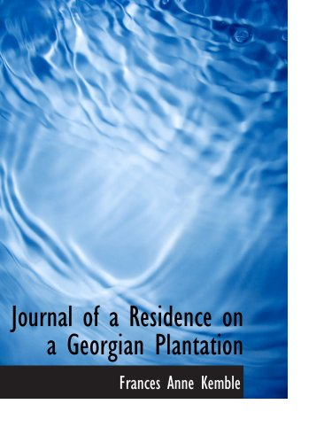 9780554136622: Journal of a Residence on a Georgian Plantation: 1838-1839