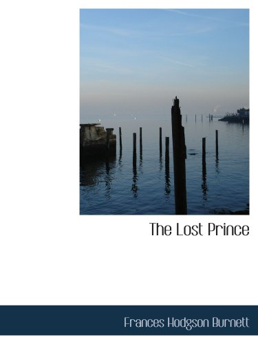 The Lost Prince (9780554144788) by Frances Hodgson Burnett