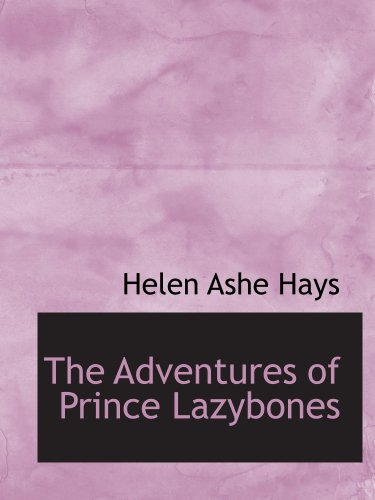 9780554146607: The Adventures of Prince Lazybones: And Other Stories