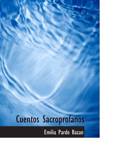 9780554148939: Cuentos Sacroprofanos