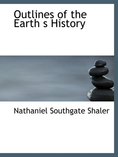 9780554150932: Outlines of the Earth s History: A Popular Study in Physiography