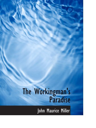 9780554153834: The Workingman's Paradise: An Australian Labour Novel