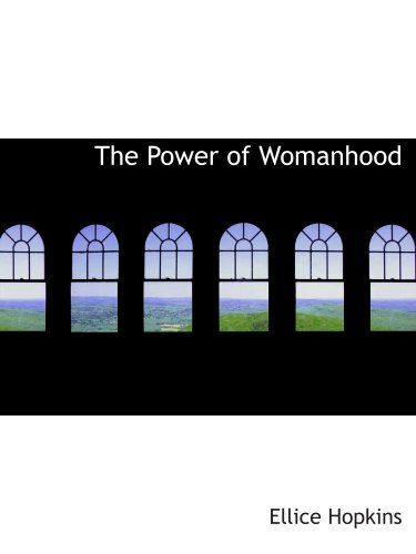 9780554154459: The Power of Womanhood: or Mothers and Sons