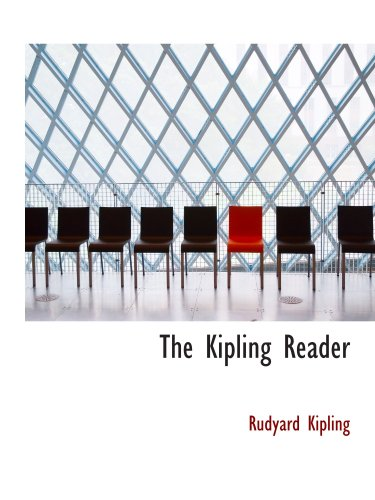 9780554154596: The Kipling Reader: Selections from the Books of Rudyard Kipling