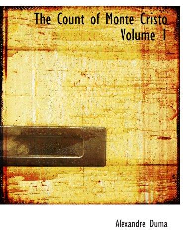 9780554155760: The Count of Monte Cristo Volume 1